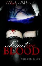 Bloody Noblesse I: Negative Blood by Airleen