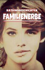 Familienerbe by katrinsgeschichten
