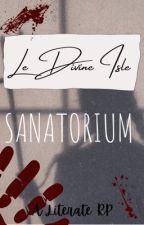 Le Divine Isle Sanatorium || A Literate RP by SunflowerQwQ