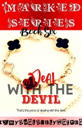 Marked Series 6: Deal With The Devil (PUBLISHED UNDER FPH) by iamyourlovelywriter