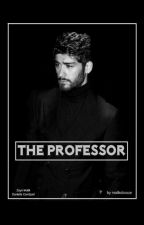 The Professor. by maliksbooze