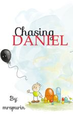 Chasing Daniel (COMPLETED) by mrspurin