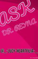 Ask Dr. Reyna! by -Lucy-Heartfilia-