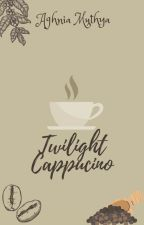 Twilight Cappucino (English) by aghniamuthya