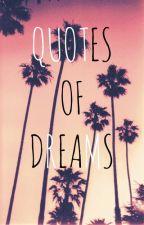 Quotes Of Dreams by Kyla_Tomlinson19