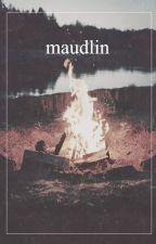 maudlin >> m.c. // au [[SLOW UPDATES]] by beccahemmo2000