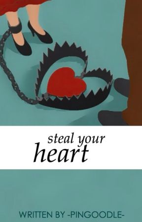 Steal Your Heart by Pingoodle