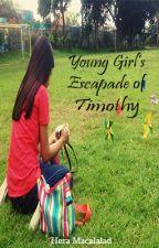 Young Girl's Escapade of Timothy by IAmForeverToGod
