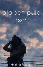 alla beni pulla beni (girlxgirl) by HobbitinFedaileri
