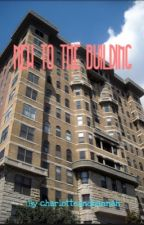 New To The Building (A Big Bang Fanfic) by charlotteandhannah
