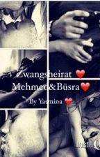 Zwangsheirat❤️ (Mehmed&Büsra❤️) by YasMina_1905_58