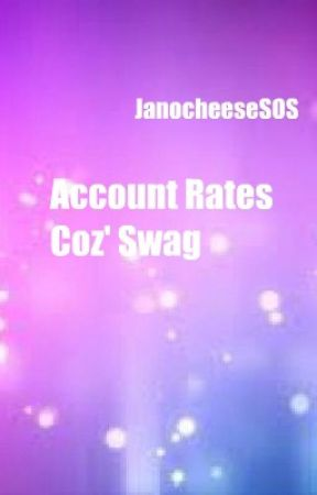 Account Rates by JanocheeseSOS