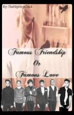 Famous Friendship Or Famous Love. [1D + JB FanFic] by TheHipHopChick