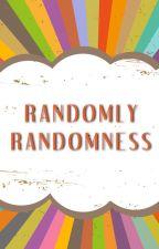 Randomly Randomness by Amie_Stuart
