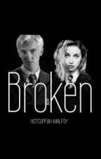 Broken || draco malfoy || ON HIATUS by hotcuppah-malfoy