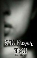 I'll Never Tell (#WattysShorts) by StacyHanvy