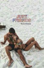 #Just Friends by Tearsfearss