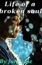 Life of a Broken Soul by July_jasz