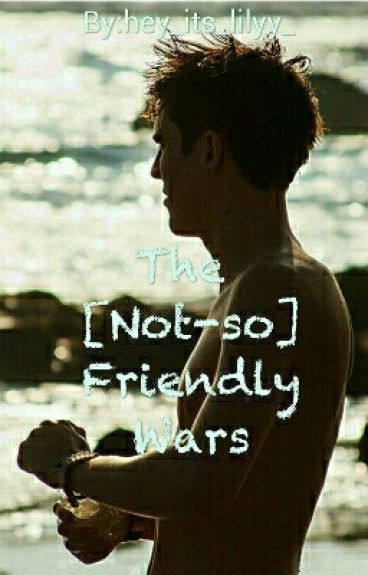 The [Not-so] Friendly Wars~ A Sammy Wilkinson FanFic