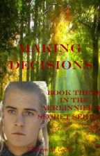 Making Decisions (Book Three in the Aerlinniel's Secret Series) by Ellethwen2931