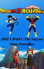DBZ x MHA: The Saiyan Time Patroller by Ballislife2310