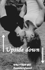 ⬆ Upside down ⬇ by DanielaInfante3