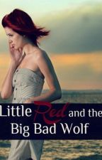 Little Red and the Big Bad Wolf [On Hold] by Maniacal_girl