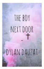 the boy next door (dylan dauzat) by xmagconx5sosx
