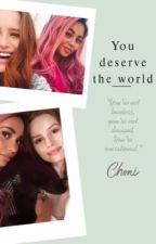 You deserve the world by PurpleStories_