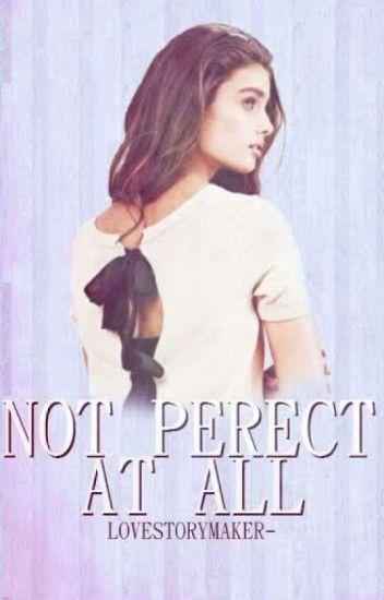 Not perfect at All© (Aan het verbeteren)