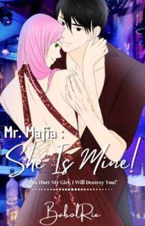 Mr. Mafia : She Is Mine!  by BabolRie