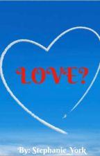 Love? by Stephanie_York