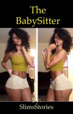 The Babysitter (August Alsina Story) by SlimsStories