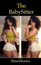 The Babysitter (August Alsina Story) by SlimsStories
