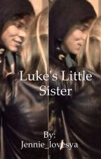 Luke's little sister- Luke Hemmings and Ashton Irwin by Jennie_lovesya