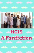 NCIS-A Fanfiction by HannahLovesNcis1