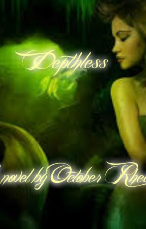 Depthless(NaNoWrimo2014) by daydreamer54
