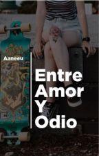 Entre Amor y Odio by Aaneeu