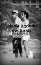 Jelena Updates and Rants by Bizzle_My_Boi