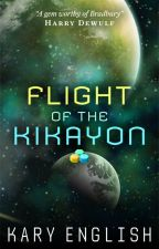 Flight of the Kikayon: A Sci-fi Adventure by KaryEnglish