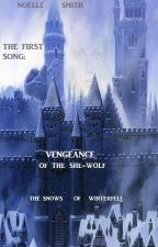 The Snows of Winterfell: The First Song - Vengeance of the She-Wolf by Amara_Noels