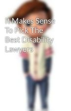 It Makes Sense To Pick The Best Disability Lawyers by jamesjohn78