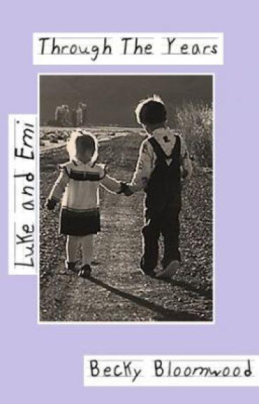 Emi and Luke: Through the Years
