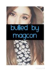 Bullied By Magcon (Old Magcon) by bubblesmagcon