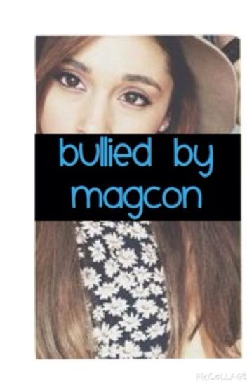 Bullied By Magcon (Old Magcon)