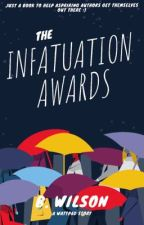 The Infatuation Awards! by bwnovelss
