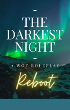 The Darkest Night - A WOF Roleplay Reboot by multicolored_cow