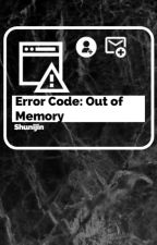 Error Code: Out of Memory by shunijin