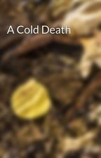 A Cold Death by JimWedlake