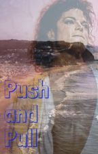 Push and Pull by playwitchamama